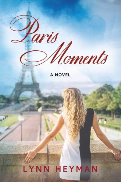 The cover of Paris Moments A Novel, by Lynn Heyman